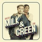 Milk & Green (With Toni Green)