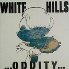 White Hills - ...Oddity...