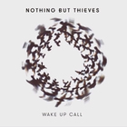 Nothing But Thieves - Wake Up Call (CDS)