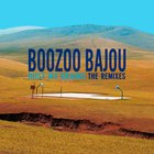 Boozoo Bajou - Dust My Grains: The Remixes