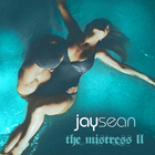Jay Sean - The Mistress 2
