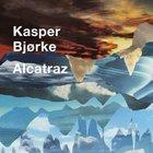 Kasper Bjorke - Alcatraz (EP)