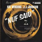Nuf Said (With J.J. Johnson) (Vinyl)