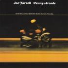 Joe Farrell - Penny Arcade (Remastered 2011)