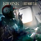 Kid Ink - I Just Want It All (CDS)