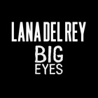 Lana Del Rey - Big Eyes (CDS)