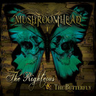 Mushroomhead - The Righteous & The Butterfly (Deluxe Edition)