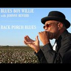 Blues Boy Willie - Back Porch Blues