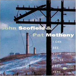 I Can See Your House From Here (With Pat Metheny)