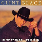 Clint Black - Super Hits 1998