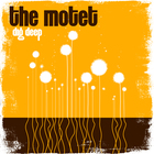 The Motet - Dig Deep