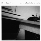 The Dead C - New Electric Music