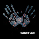 Blacktop Mojo - I Am