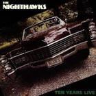 Nighthawks - 10 Years Live (Vinyl)