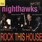 Nighthawks - Rock This House