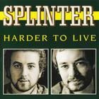 Splinter - Harder To Live (Vinyl)