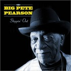 Big Pete Pearson - Steppin' Out