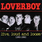 Loverboy - Live, Loud And Loose