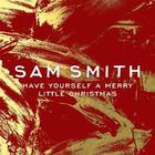 SAM SMITH - Have Yourself A Merry Little Christmas (CDS)