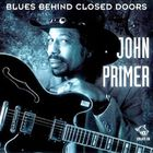 John Primer - Chicago Blues Session Vol. 29: Blues Behind Closed Doors