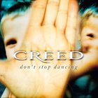Creed - Don't Stop Dancing (CDS)