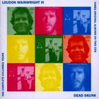 Loudon Wainwright III - Dead Skunk: The Complete Columbia Collection CD1