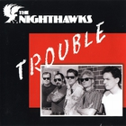 Nighthawks - Trouble