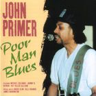 John Primer - Poor Man Blues: Chicago Blues Session Vol. 6