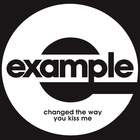 Example - Changed The Way You Kiss Me (EP)