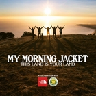 My Morning Jacket - This Land Is Your Land (CDS)