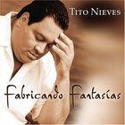 Tito Nieves - Fabricando Fantasias
