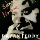Bryan Ferry - Bete Noire (Remastered 1999)
