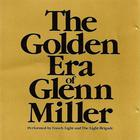 The Golden Era Of Glenn Miller (With The Light Brigade)
