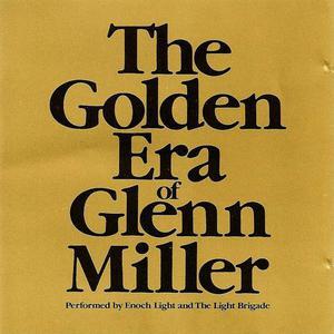 The Golden Era Of Glenn Miller (With The Light Brigade)
