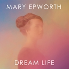 Mary Epworth - Dreamlife