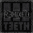 3Teeth - Remixed