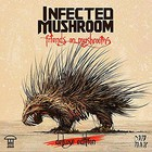 Infected Mushroom - Friends On Mushrooms (Deluxe Edition)