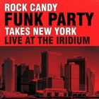 Rock Candy Funk Party - Takes New York - Live At The Iridium CD1