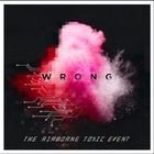 The Airborne Toxic Event - Wrong (CDS)