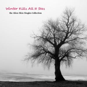 Winter Kills All It Sees: Sing