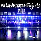 The All-American Rejects - I Wanna (CDS)