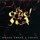 The Cruel Sea - Where There's Smoke