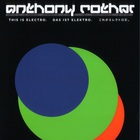 Anthony Rother - This Is Electro: Works 1997-2005 CD1