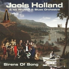 Jools Holland - Sirens Of Song (& His Rhythm, Blues Orchestra)
