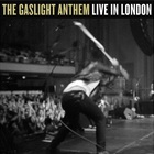 The Gaslight Anthem - Live In London