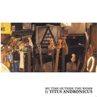 Titus Andronicus - My Time Outside The Womb