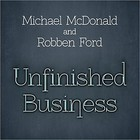 Michael McDonald - Unfinished Business (With Robben Ford) (EP)
