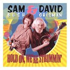 Sam Bush - Hold On, We're Strummin' (With David Grisman)