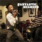 Fantastic Negrito - Fantastic Negrito (EP)