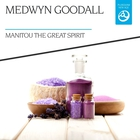 Medwyn Goodall - Manitou The Great Spirit
